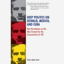 Deep Politics on Oswald, Mexico, and Cuba: New Revelations in U.S. Government Files 1994-1995