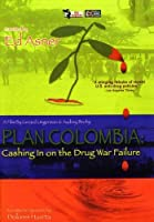 Plan Colombia: Cashing in on the Drug War Failure [DVD] [Import]