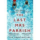 The Last Mrs Parrish: A gripping, addictive psychological suspense thriller with a shocking twist - a Reese Witherspoon pick!