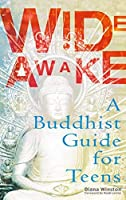 Wide Awake: A Buddhist Guide for Teens by Diana Winston(2003-08-05)