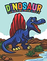 Dinosaur Coloring Books For Kids Ages 4-8: Fantastic Dinosaur Coloring Kids Book with 50 Diplodocus, Tyrannosaurus, Apatosaurus, Mosasaur, Protoceratops, Brachiosaurus, Triceratops and More! Great Gift for Boys, Girls Cartoon Dinosaur Colouring Book
