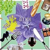 D.Y.M.H.