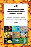 Decker Hunting Terrier 20 Milestone Challenges: Outdoor & Activity Decker Hunting Terrier Milestones for Memorable Moments, Outdoor Fun, Socialization, Agility, Training Volume 3