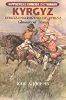 Dic Kyrgyz-English English-Kyrgyz Dictionary: Glossary of Terms (Hippocrene Concise Dictionary)