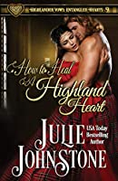 How to Heal a Highland Heart (Highlander Vows)