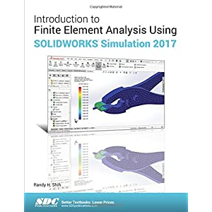 Introduction to Finite Element Analysis Using SOLIDWORKS Simulation 2017