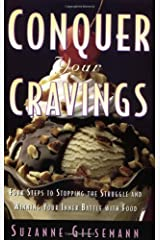 Conquer Your Cravings: 4 Steps to Stopping the Struggle and Winning Your Inner Battle with Foods Kindle Edition