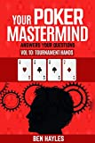 Your Poker Mastermind Vol 10: Tournament Hands: Answers Your Questions (English Edition)