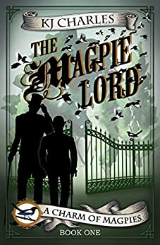 The Magpie Lord (A Charm of Magpies Book 1) by [Charles, KJ]