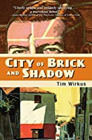 City Of Brick And Shadow