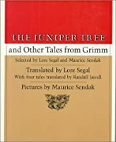 The Juniper Tree and Other Tales from Grimm (Noonday)