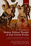 A History of Modern Political Thought in East Central Europe: Volume Ii: Negotiating Modernity in the 'short Twentieth Century' and Beyond, Part I: 1918-1968