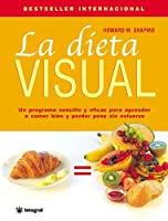 La Dieta Visual/dr. Shapiro's Picture Perfect Weight Loss: The Visual Program for Permanent Weight Loss