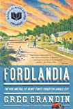 Fordlandia: The Rise and Fall of Henry Ford's Forgotten Jungle City 画像