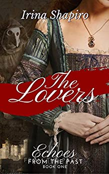 The Lovers (Echoes From The Past) by [Shapiro, Irina]