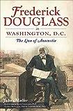 Frederick Douglass in Washington, D.C.: The Lion of Anacostia (English Edition)