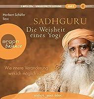 Die Weisheit eines Yogi: Wie innere Veraenderung wirklich moeglich ist