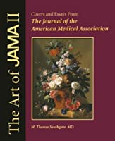 The Art of Jama II: Covers and Essays from the Journal of the American Medical Association
