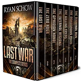 The Complete Last War Series (Books 1 - 7): A Post-Apocalyptic EMP Survival Thriller by [Schow, Ryan]
