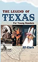 The Legend of Texas for Young Readers (Young Reader Series)