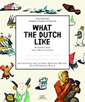What the Dutch Like: A Drawing Book About Dutch Paintings