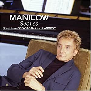 Scores - Songs From Copacabana & Harmony