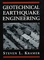 Geotechnical Earthquake Engineering (PRENTICE-HALL INTERNATIONAL SERIES IN CIVIL ENGINEERING AND ENGINEERING MECHANICS)