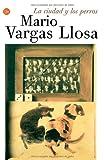 La Ciudad Y Los Perros/the City And the Dogs (Punto de Lectura)