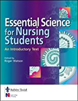 Essential Science for Nursing Students: An Introductory Text