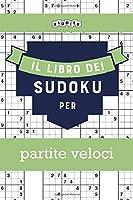Il libro dei Sudoku per partite veloci