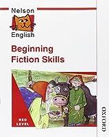 Red Level Beginning Fiction Skills (Nelson English)