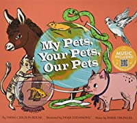 My Pets, Your Pets, Our Pets: Music Included (How Are We Alike and Different?)