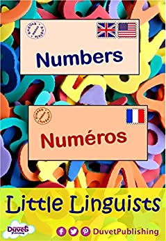 Numbers / Numéros: Little Linguists: English / French, Anglais / Français by [Publishing, Duvet]