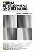 Moral Development and Behaviour: Theory, Research and Social Issues