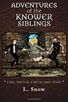 Fire, Water, Earth, and Wind (Adventures of the Knower Siblings)