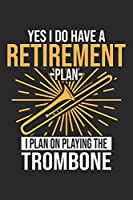 I Plan On Playing The Trombone: Trombone Notebook Blank Dot Grid Journal dotted with dots 6x9 120 Pages Checklist Record Book Take Notes Marching Band Planner Paper Christmas Gift for Trombone Player Trombonist Gifts