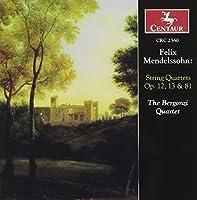 Felix Mendelssohn: String Quartets, Op. 12, 13 & 81