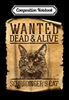 Composition Notebook: Wanted Dead Or Alive Schrodinger's Cat Funny Science, Journal 6 x 9, 100 Page Blank Lined Paperback Journal/Notebook