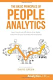 The Basic Principles of People Analytics: Learn how to use HR data to drive better outcomes for your business and employees [並行輸入品]
