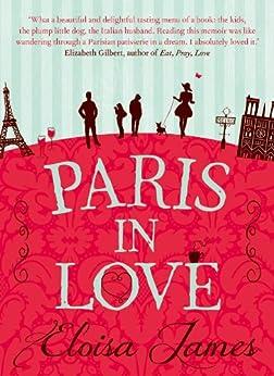 Paris in Love by [James, Eloisa]