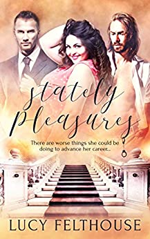 Stately Pleasures by [Felthouse, Lucy]