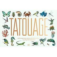 Tatouage: Wild: 108 Temporary Tattoos of Wild Animals and 21 Art-Print Keepsakes