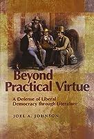 Beyond Practical Virtue: A Defense of Liberal Democracy Through Literature
