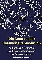 Die kommunale Gesundheitsrevolution: Wie regionale Netzwerke die Gesundheitsversorgung der Zukunft beeinflussen
