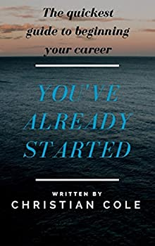 You've Already Started (English Edition)