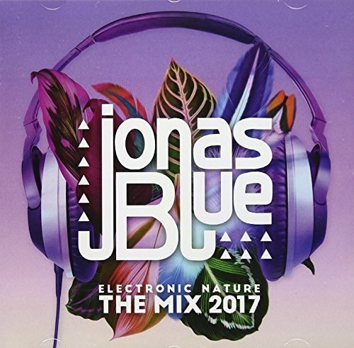 Jonas Blue: Electronic Nature - The Mix 2017 (CD International)