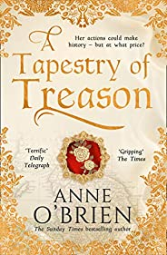 A Tapestry of Treason: the most gripping escapist historical drama of 2020 from a Sunday Times bestselling aut