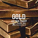Gold um mein' Finger [Explicit]