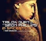 21 Spices by Trilok W/Simon Phillips Gurtu (2011-03-08)
