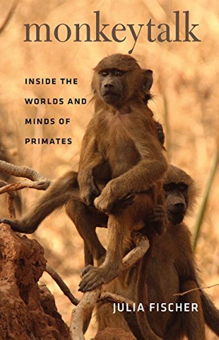 酸っぱい腐った追うMonkeytalk: Inside the Worlds and Minds of Primates